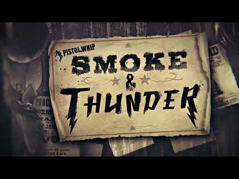Smoke & Thunder Teaser de Pistol Whip