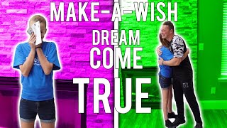 MAKING HER DREAM COME TRUE! (MAKE A WISH)