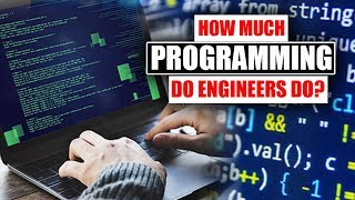 How Much Programming Do Engineers Do?