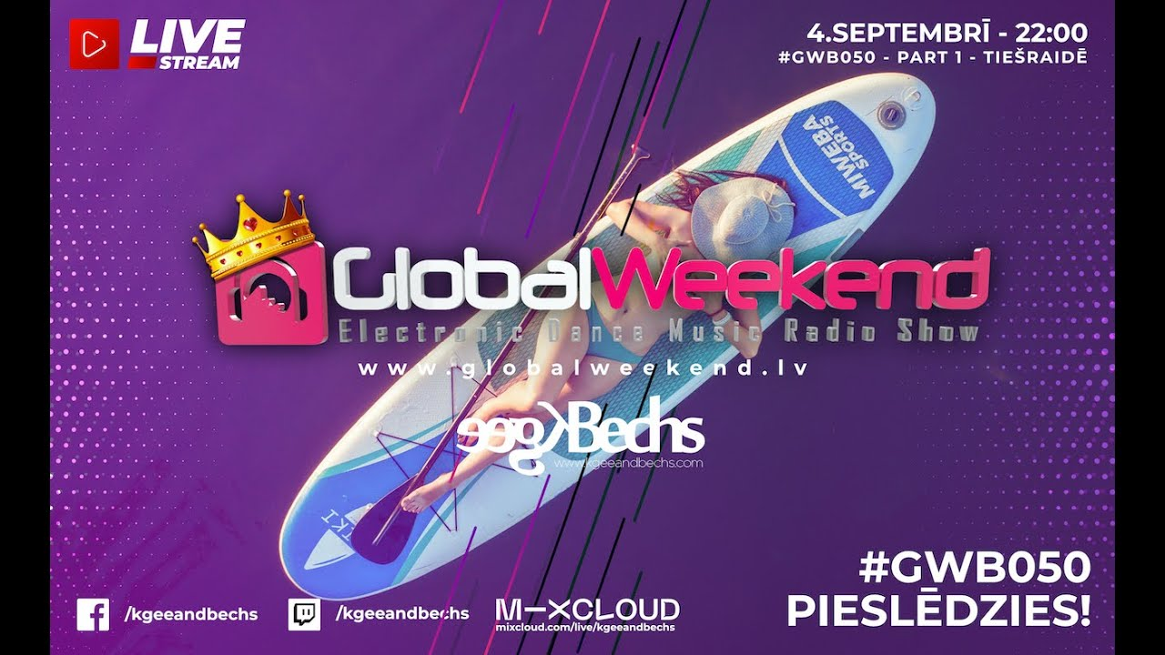 Global Weekend #050 - (Live from Veikparks.lv & AWAKE)
