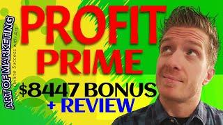 ProfitPrime Review, Demo & $8447 Bonus - Profit Prime Review