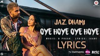 Jaz Dhami Oye Hoye Oye Hoye LYRICS | Mp3 Song | B Praak, Jaani