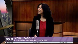 VIVA•EVE's Co-Founder and President Nehal Farouky and Bold TV's Maria Dorfner Talk Women's Health