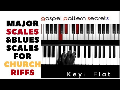 Major Scales & Blues Scales for Churchy Riffs