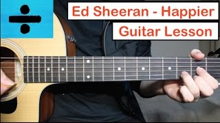 Ed Sheeran   Happier | Guitar Lesson (Tutorial) How To Play Chords