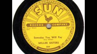 The Miller Sisters - Someday You Will Pay - SUN #504