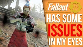 I think Fallout 76 Has Some More Issues Than I Originally Thought (Gameplay Impressions)