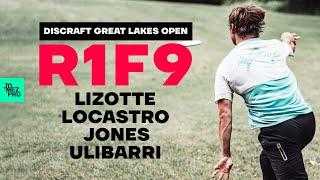 2020 DISCRAFT GREAT LAKES OPEN | R1F9 | Lizotte, Ulibarri, Jones, Locastro | Jomez Disc Golf DGLO