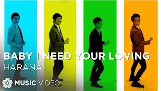 Harana - Baby I Need Your Loving (Official Music Video)