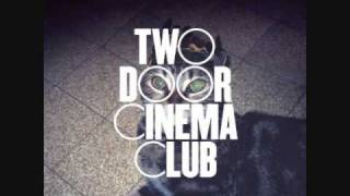Two Door Cinema Club - Something Good Can Work.