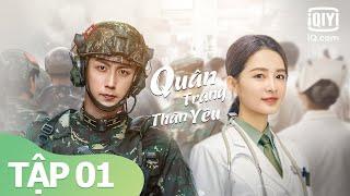 Phim Nhiệt Huyết Tình Yêu Hay Nhất 2021   Quân Trang Thân Yêu Tập 01   iQiyi Vietnam