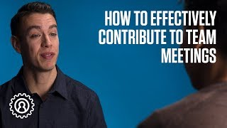 How to effectively contribute to team meetings