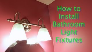 How To Install Bathroom Light Fixtures (Lowes Lighting)