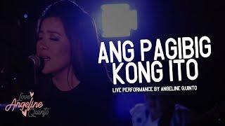 Ang Pagibig Kong Ito (Live Performance)   Angeline Quinto