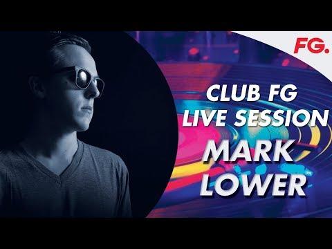 MARK LOWER | CLUB FG LIVE MIX