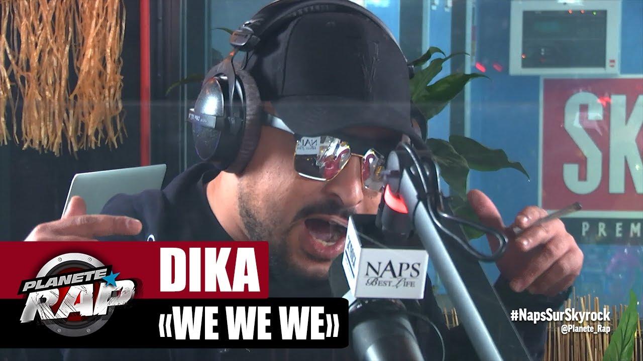 "[EXCLU] Dika ""We we we"" #PlanèteRap"