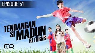 Tendangan Si Madun Returns - Episode 51 |Terakhir