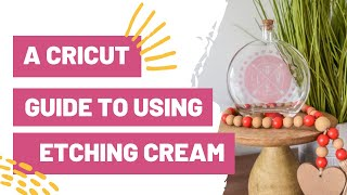 A CRICUT BEGINNERS GUIDE TO USING ETCHING CREAM - WITH A TWIST!