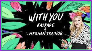 With You By Meghan Trainor 2 Hours