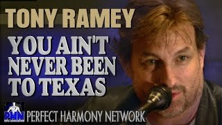 TONY RAMEY YOU AINT NEVER BEEN TO TEXAS A PERFECT HARMONY EXCLUSIVE