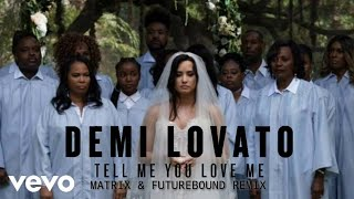 Demi Lovato   Tell Me You Love Me (Matrix & Futurebound Remix) [From 'Tell Me You Love Me Remixes']