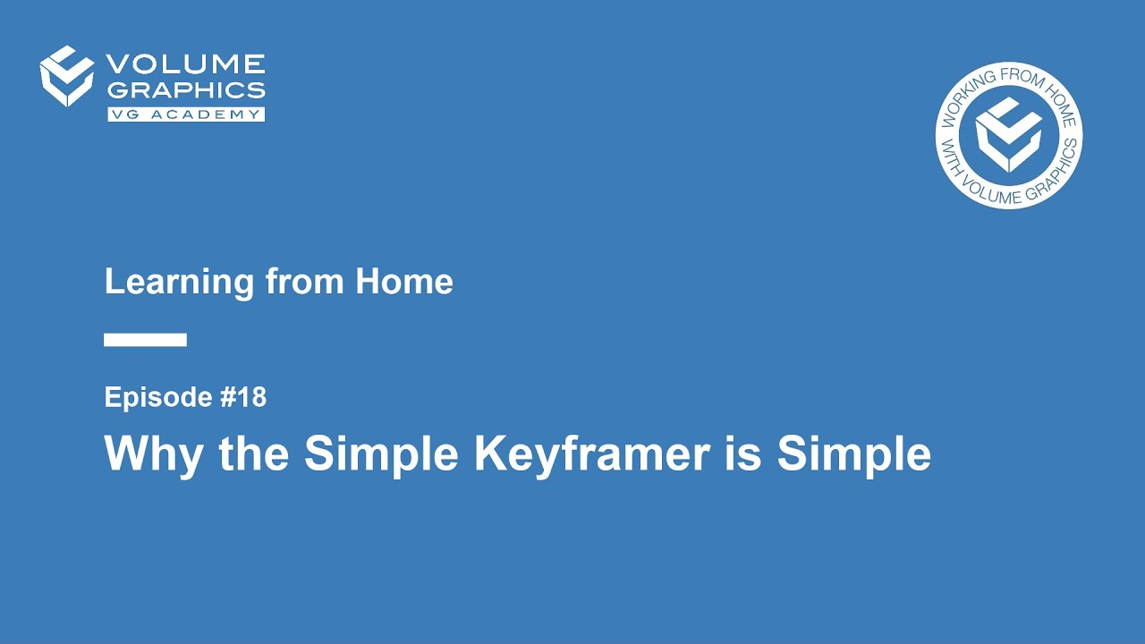 Learning from Home - Episode 18: Why the Simple Keyframer is Simple
