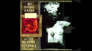 My Dying Bride - As The flower withers (full album,remastered in RX-Studio,2014)