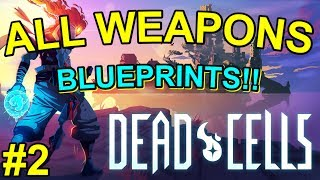 Playing with dead cells blueprint extractor most popular videos dead cells weapon guide where and how to find every weapon blueprint part 2 malvernweather Images
