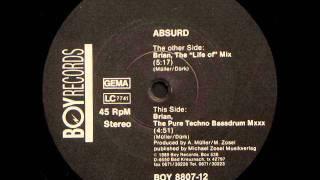 ABSURD Brian (The Pure Techno Bassdrum Mxxx)