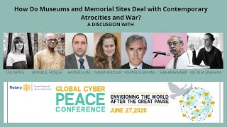 How do museums and memorial sites deal with contemporary atrocities and war? A discussion with Natalia Sineaeva-Pankowska at the Rotary Global Cyber Peace Conference, 27.06.2020.