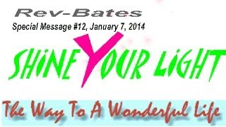 Shine Your Light, The Way to a Wonderful Life, Rev Bates