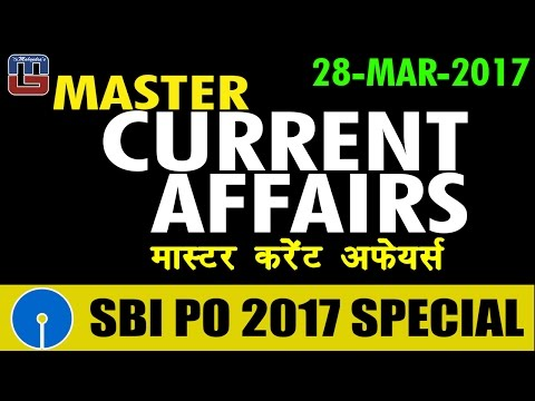 Master Current Affairs   MCA   28 - MAR - 17   मास्टर करंट अफेयर्स   SBI PO 2017