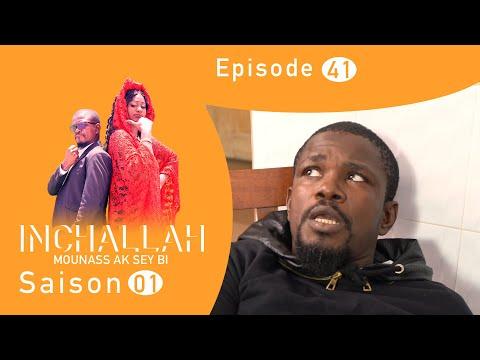 INCHALLAH, Mounass Ak Sey Bi - Saison 1 - Episode 41
