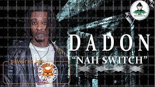 Dadon - Nah Switch [Switch Riddim] August 2017