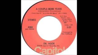 Dr. Hook - A Couple More Years - 1976 - 45 RPM