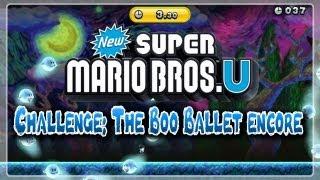 New Super Mario Bros. U Challenge: The Boo Ballet Encore
