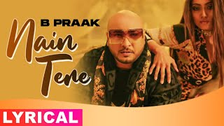 Nain Tere (Lyrical) | B Praak | Jaani | Muzical Doctorz | Latest Punjabi Songs 2021 | Speed Records