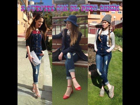Tres Outfits con el Peto Vaquero o Braga de Jeans-Tres Looks Diferentes