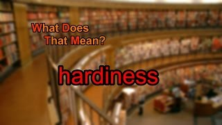 What does hardiness mean?