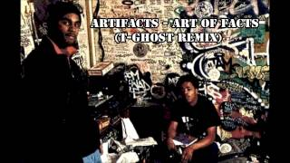 Artifacts - Art Of Facts (T-Ghost Remix)