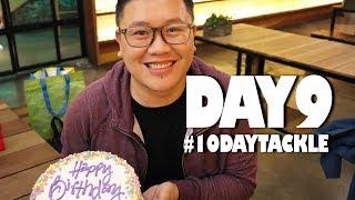 #10DAYTACKLE - MY BIRTHDAY (Day 9)