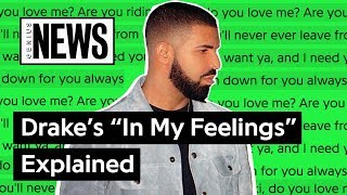 "Drake's ""In My Feelings"" Explained 