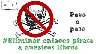 Google Dmca - Eliminar Enlaces Pirata A Nuestro Libro, Canción O Imágen De Google