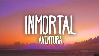 Aventura - Inmortal (Letra)