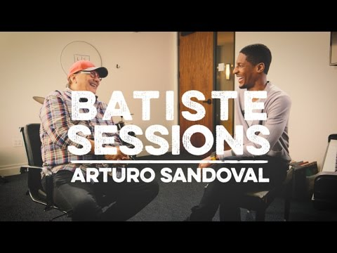 Batiste Sessions with Arturo Sandoval
