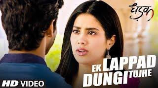 Ek Lappad Dungi Tujhe   Dhadak   Janhvi Kapoor   Ishaan Khatter   In Cinemas Now