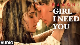 Girl I Need You (Audio) | BAAGHI | Tiger & Shraddha | Arijit Singh, Meet Bros, Roach Killa, Khushboo