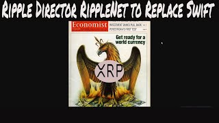 NWO Global Currency  New World New Technology.  Ripple Director RippleNet to replace swift