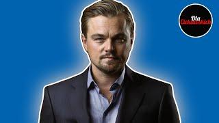 Leonardo Dicaprio -  więcej niż wybitny aktor