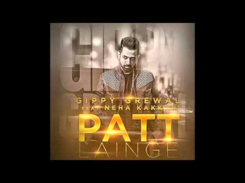 Patt Lainge | Gippy Grewal & Neha Kakkar | Dr Zeus | Desi Rockstar 2 | New Punjabi Songs 2015 ਪੰਜਾਬੀ